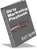 Dirty Marketing Playbook - Make More Money From Your Website