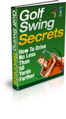 Product picture Golf Swing Secrets - Improve Your Golf Swing